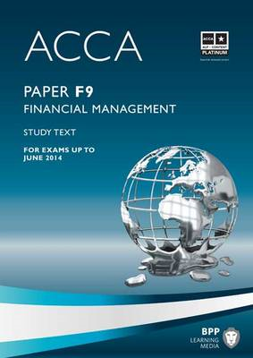 ACCA - F9: Financial Management: Study Text (BOK)