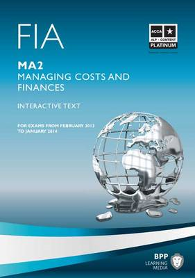 FIA Managing Costs and Finances - MA2: Study Text: MA2 (BOK)