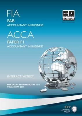 FIA Foundations of Accounting in Business - FAB: Study Text: Paper F1 (BOK)