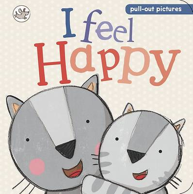 Little Learners - I Feel Happy: Pull-out Pictures (BOK)