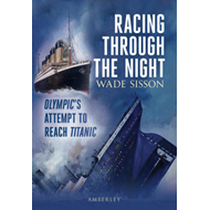 Racing Through The Night: Olympic's Attempt to Reach Titanic (BOK)