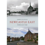 Newcastle East Through Time (BOK)