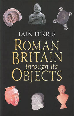 Roman Britain Through Its Objects (BOK)