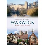 Warwick: A Short History and Guide (BOK)