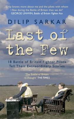 Last of the Few: 18 Battle of Britain Pilots Tell Their Extraordinary Stories (BOK)
