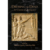 Dressing the Dead in Classical Antiquity (BOK)