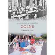 Colne Through Time (BOK)