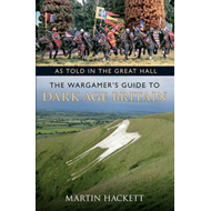 As Told in the Great Hall: The Wargamer's Guide to Dark Age Britain (BOK)