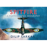 Spitfire: A Photographic Biography (BOK)