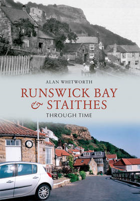 Runswick Bay & Staithes Through Time (BOK)