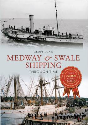 Medway & Swale Shipping Through Time (BOK)