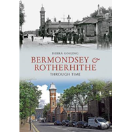 Bermondsey & Rotherhithe Through Time (BOK)