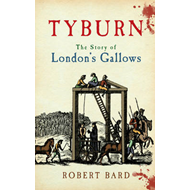 Tyburn: The Story of London's Gallows (BOK)
