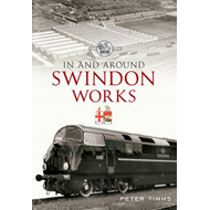 In & Around Swindon Works (BOK)
