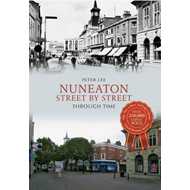 Nuneaton Street By Street Through Time (BOK)