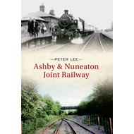 Ashby & Nuneaton Joint Railway (BOK)