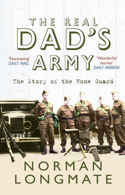 The Real Dad's Army: The Story of the Home Guard (BOK)