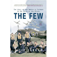 The Few: The Story of the Battle of Britain in the Words of the Pilots (BOK)