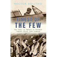 Finest of the Few: The Story of Battle of Britain Fighter Pilot John Simpson (BOK)