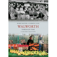 Walworth Through Time (BOK)
