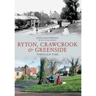 Ryton, Crawcrook & Greenside Through Time (BOK)