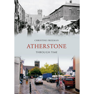 Atherstone Through Time (BOK)