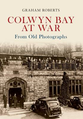 Colwyn Bay at War from Old Photographs (BOK)