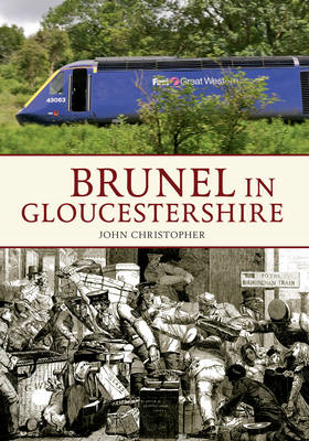 Brunel in Gloucestershire (BOK)