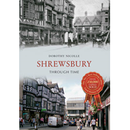 Shrewsbury Through Time (BOK)