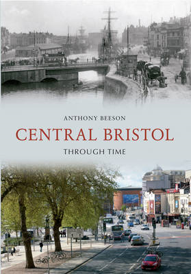 Central Bristol Through Time (BOK)