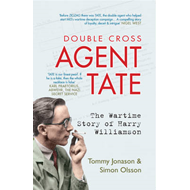 Agent TATE: The Wartime Story of Harry Williamson (BOK)