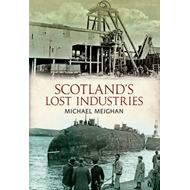 Scotland's Lost Industries (BOK)