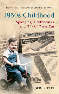 1950s Childhood Spangles, Tiddlywinks and The Clitheroe Kid (BOK)