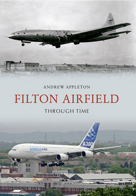 Filton Airfield Through Time (BOK)
