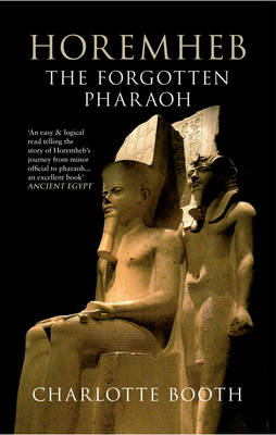 Horemheb: The Forgotten Pharaoh (BOK)