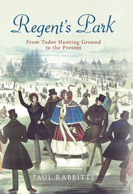 Regent's Park: from Tudor Hunting Ground to the Present (BOK)