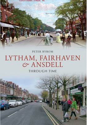 Lytham, Fairhaven & Ansdell Through Time (BOK)