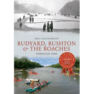 Rudyard, Rushton & The Roaches: Through Time (BOK)