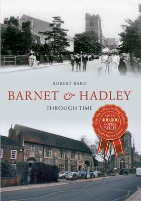 Barnet & Hadley Through Time (BOK)
