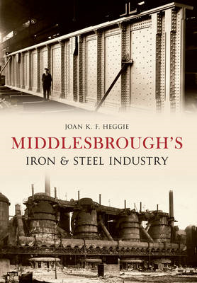 Middlesbrough's Iron and Steel Industry (BOK)