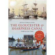 The Gloucester & Sharpness Canal Through Time (BOK)