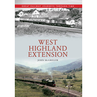 West Highland Extension: Great Railway Journeys Through Time (BOK)