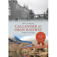 Callander & Oban Railway Through Time (BOK)