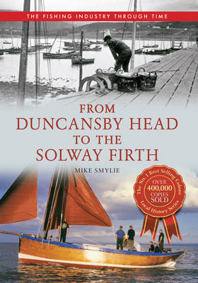 From Duncansby Head to the Solway Firth: The Fishing Industry Through Time (BOK)