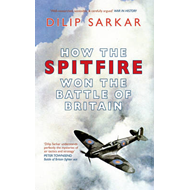 How the Spitfire Won the Battle of Britain (BOK)