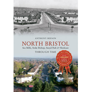 North Bristol Through Time (BOK)
