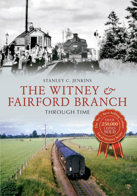Witney & Fairford Branch Through Time (BOK)