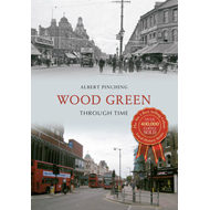 Wood Green Through Time (BOK)