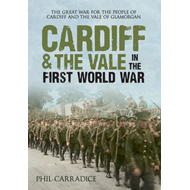 Cardiff & the Vale in the First World War (BOK)