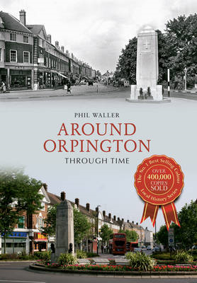 Around Orpington Through Time (BOK)